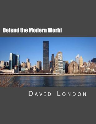 Defend the Modern World: A Selection