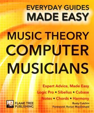 Music Theory for Computer Musicians: Expert Advice, Made Easy