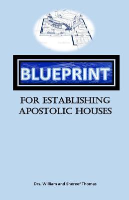 Blueprint for Establishing Apostolic Houses