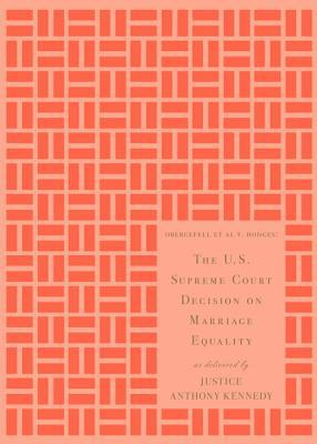 the-u-s-supreme-court-decision-on-marriage-equality-gift-edition-as-delivered-by-justice-anthony-kennedy