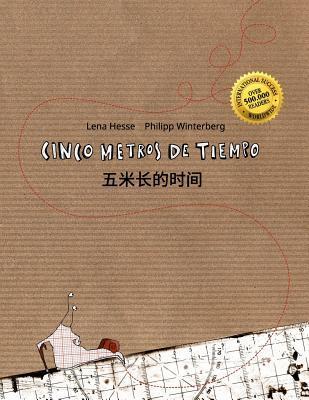 Cinco metros de tiempo/五米长的时间: Libro infantil ilustrado espa�ol-chino simplificado