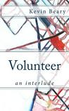 Volunteer: An Interlude