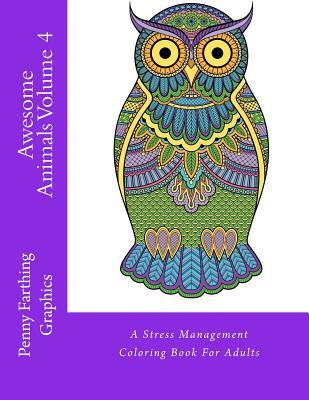 Awesome Animals Volume 4: A Stress Management Coloring Book For Adults