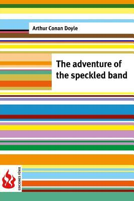 The adventure of the speckled band: (low cost). limited edition
