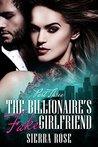 The Billionaire's Fake Girlfriend - Part 3  (The Billionaire Saga)
