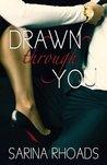 Drawn Through You