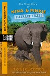 Born Free Elephant Rescue: The True Story of Nina and Pinkie