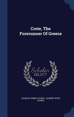 Crete, the Forerunner of Greece
