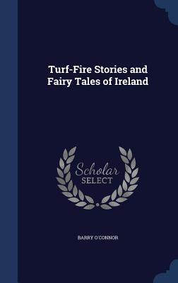 Turf-Fire Stories and Fairy Tales of Ireland