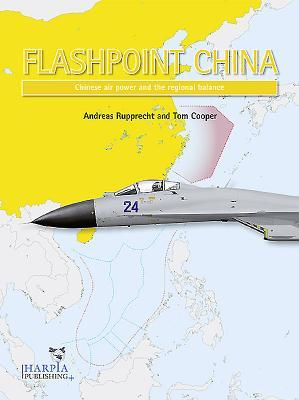 Flashpoint China: Chinese Air Power and Regional Securit