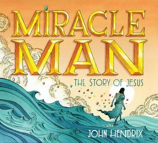 Miracle Man by John Hendrix