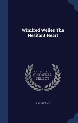 Winifred Welles the Hesitant Heart
