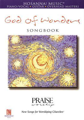 God of Wonders Songbook (Piano/Vocal, Guitar, Overhead Masters) (Praise Worship: New Songs for Worshiping Churches)