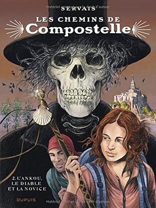 Les chemins de Compostelle. T.2 L'Ankou, le diable et la novice