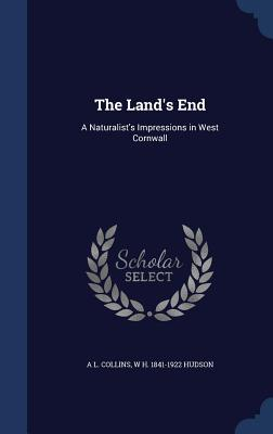 The Land's End: A Naturalist's Impressions in West Cornwall
