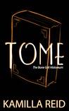 Tome (The Bone Grit Historeum, #3)
