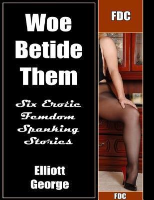 Woe Betide Them
