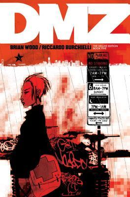 DMZ The Deluxe Edition Book Five by Brian Wood