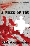 A Piece of You by D M Annechino