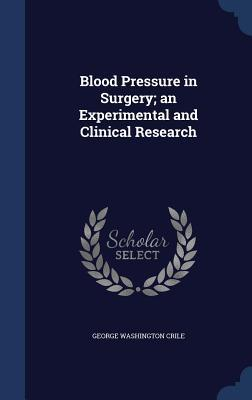 blood-pressure-in-surgery-an-experimental-and-clinical-research