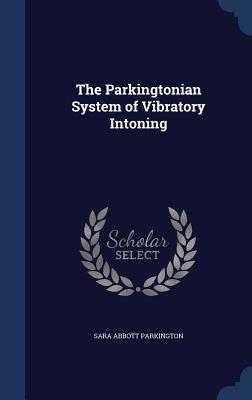 The Parkingtonian System of Vibratory Intoning
