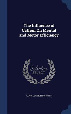 The Influence of Caffein on Mental and Motor Efficiency