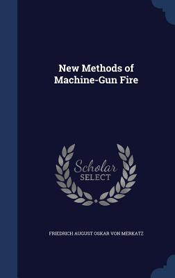 New Methods of Machine-Gun Fire