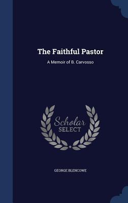 The Faithful Pastor: A Memoir of B. Carvosso