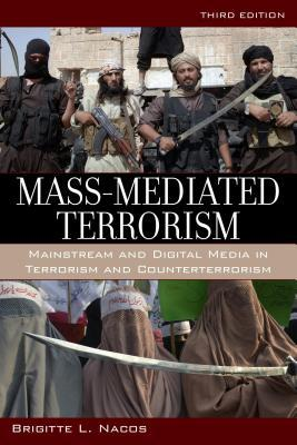 Mass-Mediated Terrorism: Mainstream and Digital Media in Terrorism and Counterterrorism