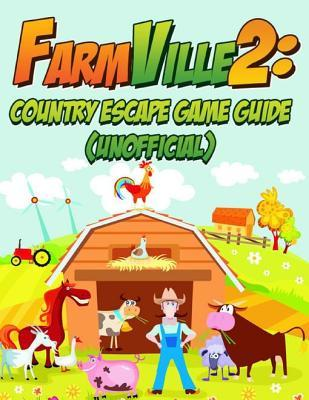 Farmville 2: Country Escape Game Guide (Unofficial)
