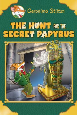 The Hunt for the Secret Papyrus (Geronimo Stilton: Special Edition)