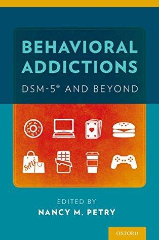 Behavioral Addictions: DSM-5* and Beyond