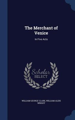 The Merchant of Venice: In Five Acts