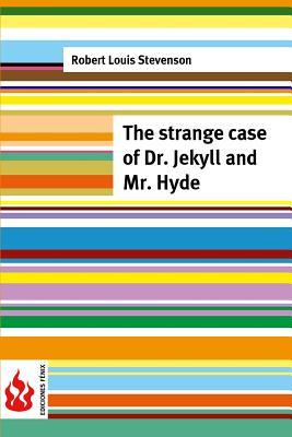 The Strange Case of Dr. Jekyll and Mr. Hyde: (low Cost). Limited Edition