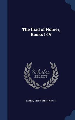 The Iliad of Homer, Books I-IV