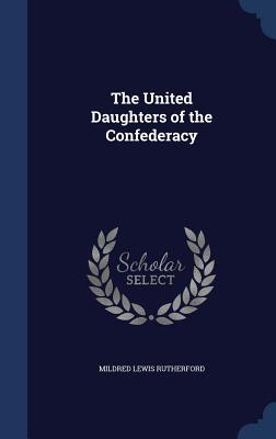 The United Daughters of the Confederacy