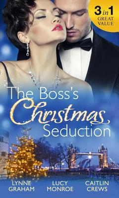 The Boss's Christmas Seduction: Unlocking Her Innocence / Million Dollar Christmas Proposal / Not Just the Boss's Plaything
