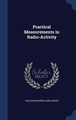 Practical Measurements in Radio-Activity