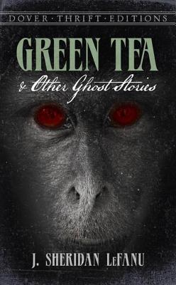 Green tea and other ghost stories by J. Sheridan Le Fanu