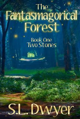 The Fantasmagorical Forest: Book 1 Two Stones