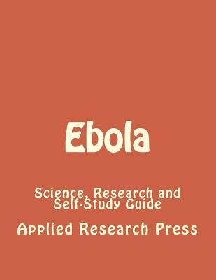 Ebola: Science, Research and Self-Study Guide