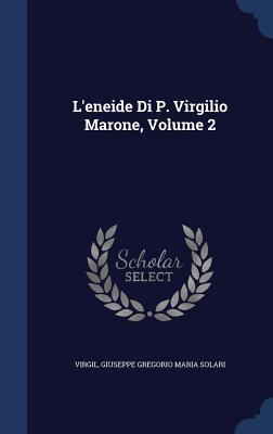 L'Eneide Di P. Virgilio Marone, Volume 2