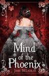 Mind of the Phoenix by Jamie McLachlan