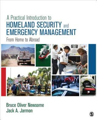 A Practical Introduction to Homeland Security and Emergency Managementfrom Home to Abroad
