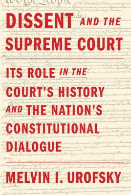 Dissent and the Supreme Court: Its Role in the Court's History and the Nation's Constitutional Dialogue