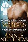 Bootcamp of Misfit Wolves (Vanguard Elite, #1)