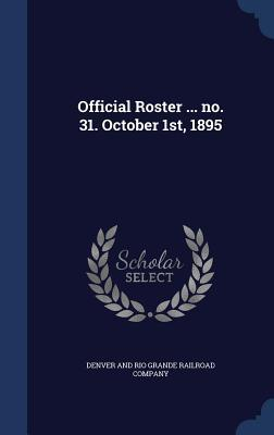 Official Roster ... No. 31. October 1st, 1895