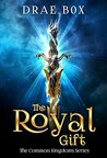 The Royal Gift (The Common Kingdoms, #1)