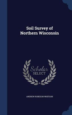 Soil Survey of Northern Wisconsin