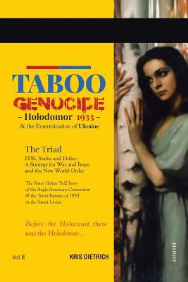 Taboo Genocide: Holodomor 1933 & the Extermination of Ukraine